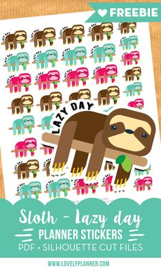 FREE Sloth lazy day printable stickers for your planner. PDF and silhouette Print and cut files included. More planner free printables available on lovelyplanner.com