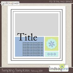 Tempting Templates Challenge - February 2014. Free template plus earn Pixel Points when you participate in the challenge at Gotta Pixel. www.gottapixel.net/