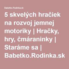 5 skvelých hračiek na rozvoj jemnej motoriky | Hračky, hry, čmáraninky | Staráme sa | Babetko.Rodinka.sk