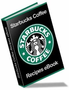 Starbucks Recipe eBook: Beverages, Pastries and Desserts Unleashed *PDF*