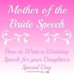 Mother Of The Bride Sch How To Write A Wedding For Your Daughters Special Day