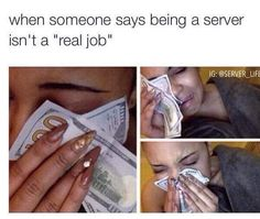 Being a server is not a real job