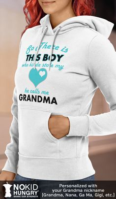 SO THERE IS THIS BOY WHO STOLE MY HEART… Personalized with your Grandma nickname, including: Grandma, Nana, Meemaw, Ga Ma, Gigi, Oma & more! All Grandma nicknames available. Our prices ALWAYS start at just $4.95, and every purchase ALWAYS feeds 5 hungry children through No Kid Hungry. Get yours here:   http://hiannie.co/gw16/