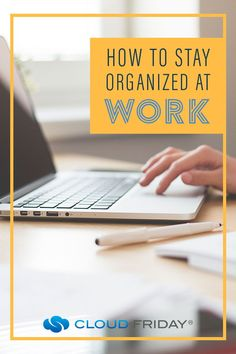 Ever wondered how to stay organized at work? We're sharing tips for staying organized at work that will help you be more productive at work. These 10 simple tips will help you develop a productive mindset, learn how to delegate at work, and tips for organizational tools for work. #productivity #productiveatwork #organization #organizationatwork