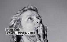 Spotlight: FRANCES MCDORMAND