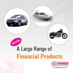 1800 APPROVED offers a large range of financial products and solutions including loans for vehicle & car, motor bike, equipment, marine and boat. http://1800approved.com.au/