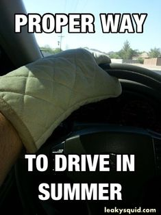 Leaky Squid: PROPER WAY TO DRIVE IN THE SUMMER #STILLTOOHOTOUTSIDE