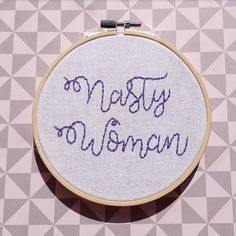 "Nasty Woman Embroidered 5"" Hoop - President Hillary Clinton Feminist Hoop"