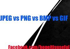 JPEG vs PNG vs BMP vs GIF - Hopeitisuseful.Blogspot.com