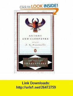 Antony and Cleopatra (The Pelican Shakespeare) (9780140714524) William Shakespeare, A. R. Braunmuller, Stephen Orgel , ISBN-10: 0140714529  , ISBN-13: 978-0140714524 ,  , tutorials , pdf , ebook , torrent , downloads , rapidshare , filesonic , hotfile , megaupload , fileserve