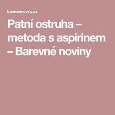 Patní ostruha – metoda s aspirinem – Barevné noviny Life Is Good, Health, Anatomy, Salud, Health Care, Life Is Beautiful, Healthy