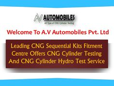 CNG Cylinder Testing If you want technical support for CNG Cylinder Testing In Delhi, so, A.V Automobiles Pvt. Ltd is the name that leads your way. Since 2000, we have served our CNG Cylinder Testing and CNG Sequential Kit Fitment Service to our customers. We know the value of CNG Cylinder testing for the safety of your vehicle and its operator as well. We use the most advanced tools and technology to complete the test, so, it never gives you a chance to complain.