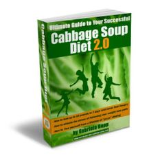Quick Weight Loss Plan - Cabbage Soup Diet 2.0 step by step Guide and Manual