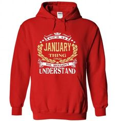 JANUARY .Its a JANUARY Thing You Wouldnt Understand - T - #gift for her #college gift. BUY-TODAY => https://www.sunfrog.com/LifeStyle/JANUARY-Its-a-JANUARY-Thing-You-Wouldnt-Understand--T-Shirt-Hoodie-Hoodies-YearName-Birthday-9584-Red-Hoodie.html?68278