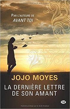 La Dernière lettre de son amant: Amazon.fr: Jojo Moyes, Alix Paupy: Livres