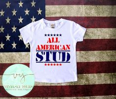 Hey, I found this really awesome Etsy listing at https://www.etsy.com/listing/291357387/all-american-stud-july-4th-shirt-july