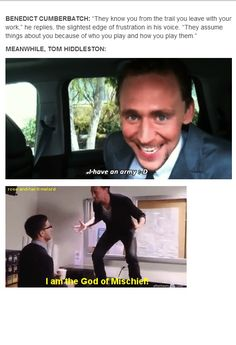 It is funny that Cumberbatch says that because quote often he makes jokes and references all the time at least towards Sherlock. Hiddleston just totally idk channels Loki? I can see how the assuming things gets irritating but I do love when I see actors do like Hiddleston does here.