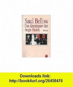 Die Abenteuer des Augie March. (German Edition) (9783404920280) Saul Bellow , ISBN-10: 3404920287  , ISBN-13: 978-3404920280 ,  , tutorials , pdf , ebook , torrent , downloads , rapidshare , filesonic , hotfile , megaupload , fileserve