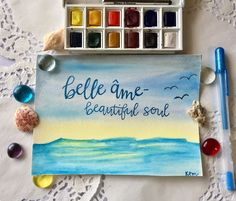 Belle ame- beautiful soul. Calligraphy and watercolor landscape, IG: _ktm_art