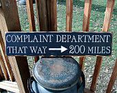 Complaint Department That Way -> 200 miles Property Management Humor, Funny Billboards, Manager Humor, Primitive Wood Signs, Thing 1, Sign Quotes, Funny Signs, Story Of My Life, Just For Laughs