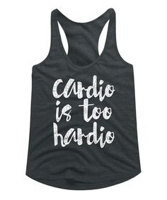 Loving this American Classics | Dark Gray Heather & White 'Cardio Is Too Hardio' Racerback Tank on #zulily! #zulilyfinds