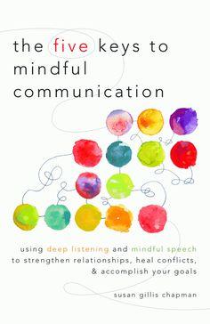 The Five Keys to Mindful Communication