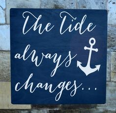 Anchor Wall Art Beach Decor Signs The Tide Always Changes Inspirational Positive Life Quote Motivational Wall Art Beach Decor Nautical Plaque Beach Signs Coastal Living Room Ideas
