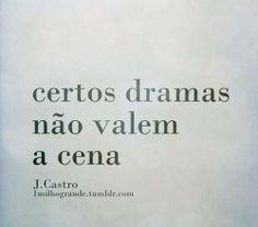 E certas cenas não valem o drama.