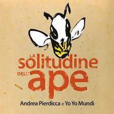 La solitudine dell'Ape Yo Yo Mundi