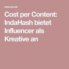 Cost per Content: IndaHash bietet Influencer als Kreative an