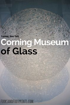 Corning museum of glass located in Upstate, NY is an incredible museum dedicated to thousands of years of glass making. The new modern wing of the museum is beautifully designed and showcases glass art from around the world. | ForksAndFootprints.com