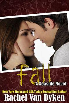 Fall | Rachel Van Dyken | Seaside #4 | Jan 2014 | https://www.goodreads.com/book/show/18935419-fall | #romance #newadult
