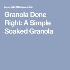 Granola Done Right: A Simple Soaked Granola