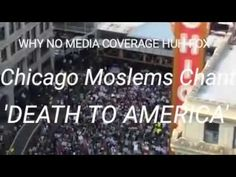 ALERT: Media Says Nothing! Video of Muslims Screaming DEATH TO AMERICA in a U.S. CITY