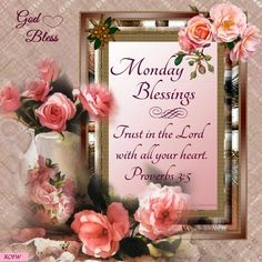 Monday Blessings, Proverbs 3:5