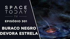 Astrônomos Registram Estrela Sendo Devorada Por Buraco Negro - Space Tod...