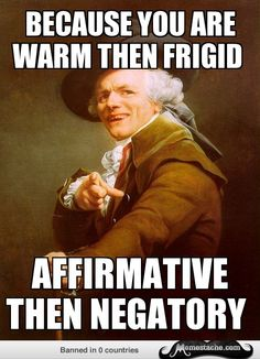 Joseph Ducreux: Because You are Warm then frigid...