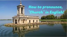 "How to pronounce ""CHURCH"" in English!"
