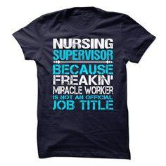 Nursing Supervisor T-Shirt Hoodie Sweatshirts ooe. Check price ==► http://graphictshirts.xyz/?p=62892