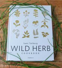 The Wild Herb Cookbook, by Finnish author Sami Tallberg - The Culinary Cellar