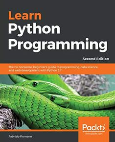 Download Pdf Learn Python Programming The Nononsense Beginners Guide To Programming Data Science And Web Develo Data Science Python Programming Free Learning