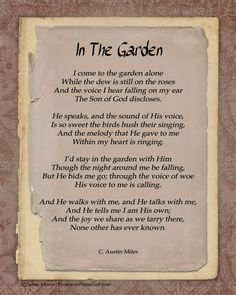 """""""He walks with me and He talks with me, and He tells me I am His own."""" ~ One of her favorite hymns ."""