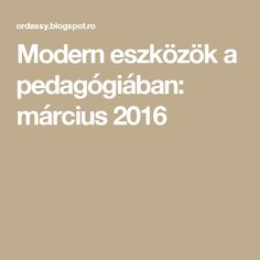 Modern eszközök a pedagógiában: március 2016 Modern, Education, School, Montessori, Creative, Trendy Tree, Onderwijs, Learning
