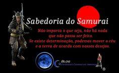 Entidades Ciganas da Umbanda (Clique Aqui) para entrar.: SABEDORIA DO SAMURAI
