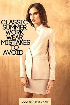 "CLASSIC SUMMER WORK WEAR MISTAKES TO AVOID The temperatures are rising, and it's getting more difficult to decide what to wear to the office. We have put together the big ""no-no's"" of summer work wear, to help you avoid some common Summer work wear mistakes."