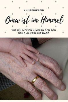 Oma ist im Himmel, wie ich meinen Kindern den Tod der geliebten Oma erklären musste. Trauer ist wichtig, besonders bei Kindern