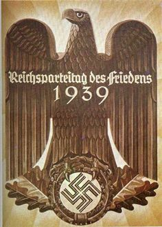 "The 1939 Nuremberg Rally was to be the ""Party Rally of Peace,"" but it was canceled when World War II began. Ww2 Propaganda Posters, Luftwaffe, Nuremberg Rally, Totaler Krieg, Germany Ww2, World War Ii, Flyers, Cabaret, Einstein"