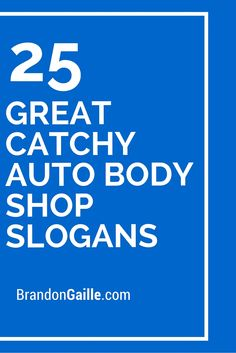 25 Great Catchy Auto Body Shop Slogans