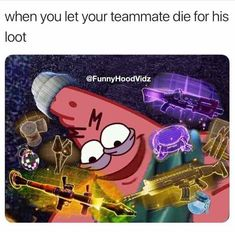 When You Let Your Teammate Die For His Loot #funny #meme