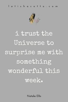 Printable Affirmations for motivation, inspiration, and health. trust rhe universe to surprise me with something wonderful this week! Quotes To Live By, Me Quotes, Motivational Quotes, Inspirational Quotes, Calm Quotes, Faith Quotes, Positive Thoughts, Positive Vibes, Positive Quotes